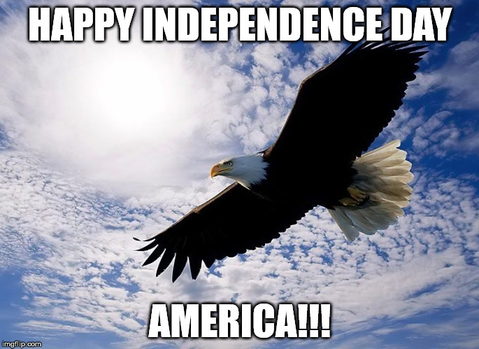 HAPPY INDEPENDENCE DAY AMERICA!!! | image tagged in eagle | made w/ Imgflip meme maker
