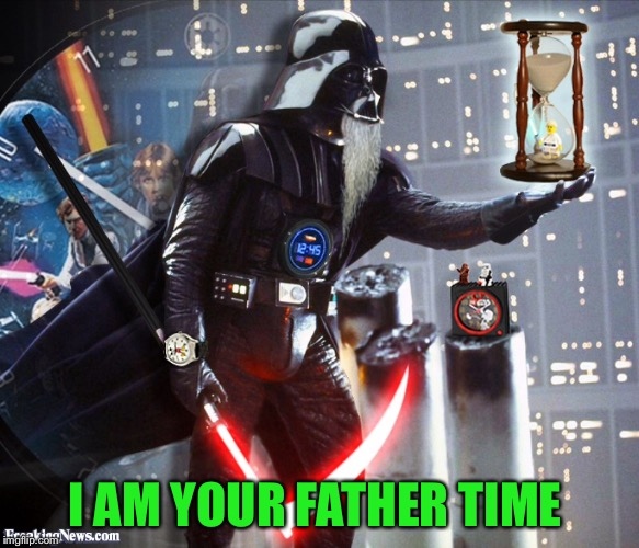 I AM YOUR FATHER TIME | made w/ Imgflip meme maker