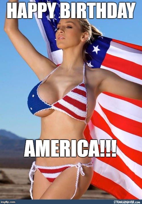 HAPPY BIRTHDAY AMERICA!!! | image tagged in flag bikini | made w/ Imgflip meme maker