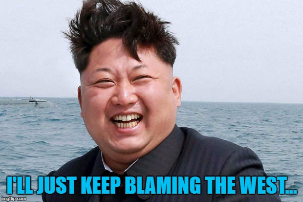 I'LL JUST KEEP BLAMING THE WEST... | made w/ Imgflip meme maker