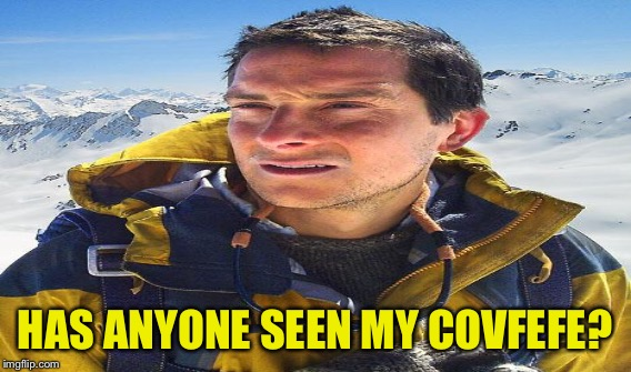 HAS ANYONE SEEN MY COVFEFE? | made w/ Imgflip meme maker