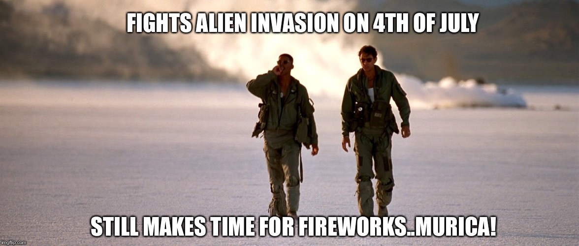 Independence Day on Independence Day! | FIGHTS ALIEN INVASION ON 4TH OF JULY STILL MAKES TIME FOR FIREWORKS..MURICA! | image tagged in 'murica,independence day,4th of july,independence day spaceship | made w/ Imgflip meme maker