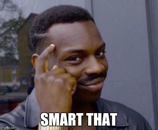 SMART THAT | made w/ Imgflip meme maker