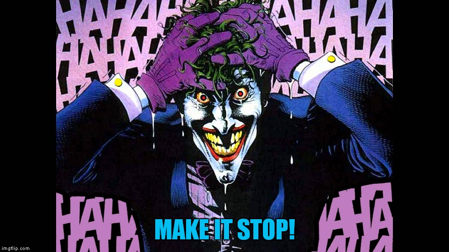 MAKE IT STOP! | made w/ Imgflip meme maker