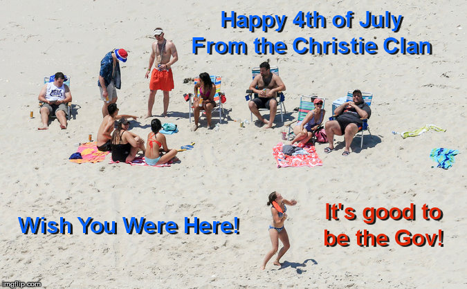 Happy 4th Of July - From the Christie Clan | image tagged in chris christie | made w/ Imgflip meme maker