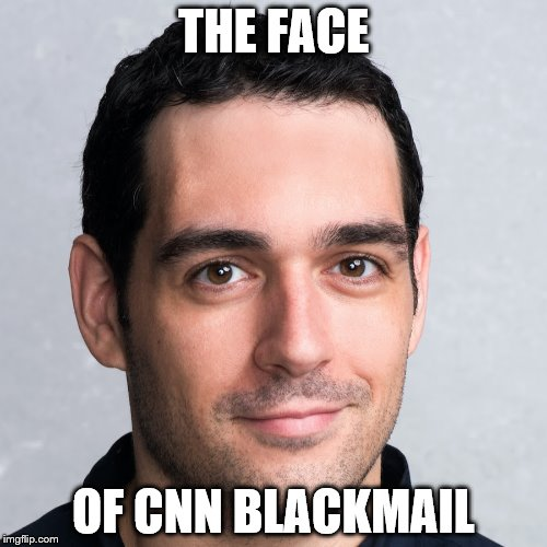 THE FACE; OF CNN BLACKMAIL | image tagged in andrew kaczynski | made w/ Imgflip meme maker