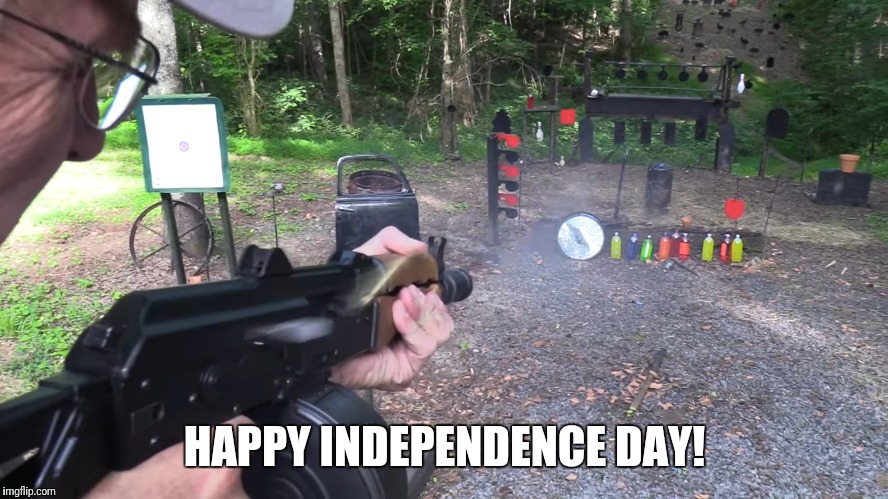 Happy birthday America :D! (Video: Full auto AK - Hickok45) | HAPPY INDEPENDENCE DAY! | image tagged in memes,independence day,america,happy birthday | made w/ Imgflip meme maker