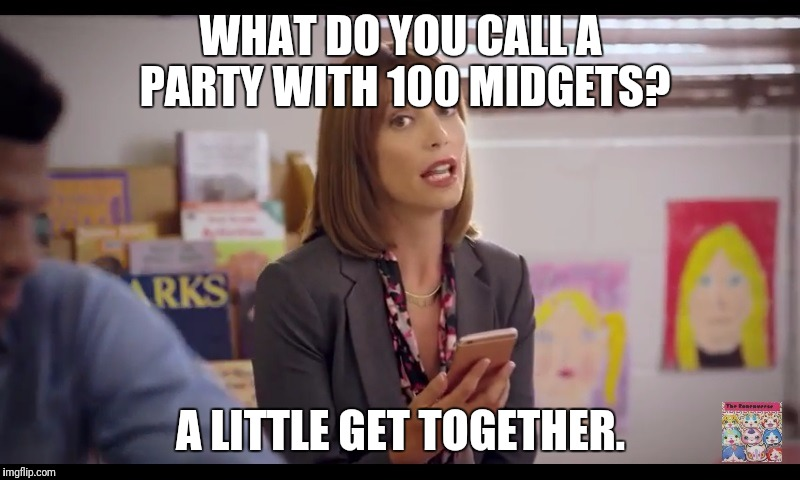 WHAT DO YOU CALL A PARTY WITH 100 MIDGETS? A LITTLE GET TOGETHER. | image tagged in yo kai watch wibble wobble,memes,dumb jokes | made w/ Imgflip meme maker