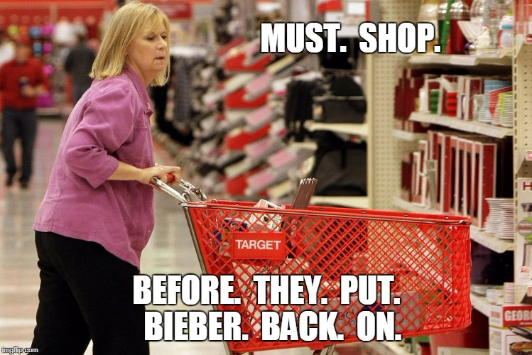 MUST.  SHOP. BEFORE.  THEY.  PUT.  BIEBER.  BACK.  ON. | made w/ Imgflip meme maker