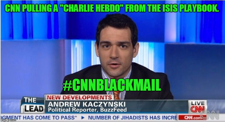 "This story sounds a little familiar... |  CNN PULLING A ""CHARLIE HEBDO"" FROM THE ISIS PLAYBOOK. #CNNBLACKMAIL 