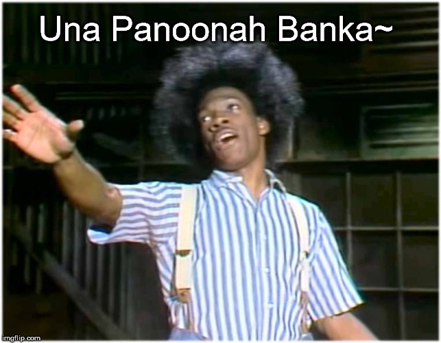 Buckwheat Sings The Hits | Una Panoonah Banka~ | image tagged in una bucko,buckwheat,eddie murphy,little rascals,james brown,mac the ripper otay | made w/ Imgflip meme maker