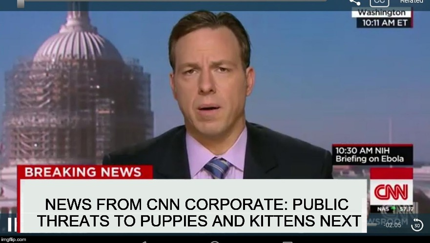cnn breaking news template | NEWS FROM CNN CORPORATE: PUBLIC THREATS TO PUPPIES AND KITTENS NEXT | image tagged in cnn breaking news template,cnnblackmail,cnn,sjw threats | made w/ Imgflip meme maker