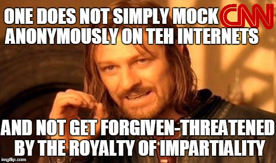 One Does Not Simply Meme | ONE DOES NOT SIMPLY MOCK AND NOT GET FORGIVEN-THREATENED BY THE ROYALTY OF IMPARTIALITY ANONYMOUSLY ON TEH INTERNETS | image tagged in memes,one does not simply | made w/ Imgflip meme maker