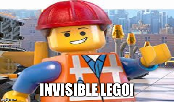 INVISIBLE LEGO! | made w/ Imgflip meme maker