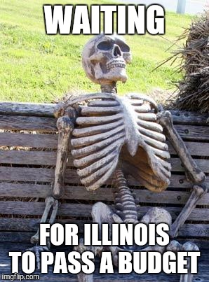 Waiting Skeleton Meme | WAITING FOR ILLINOIS TO PASS A BUDGET | image tagged in memes,waiting skeleton | made w/ Imgflip meme maker