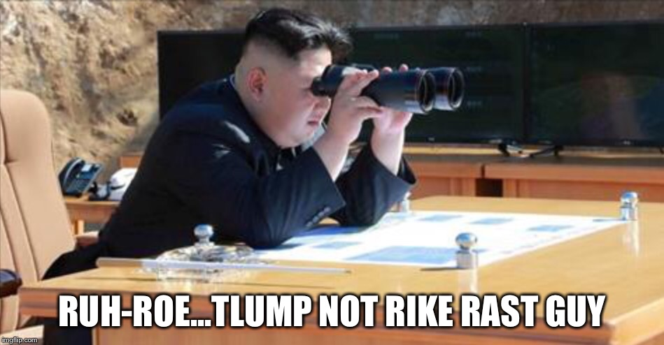 A game of chicken  | RUH-ROE...TLUMP NOT RIKE RAST GUY | image tagged in kim jong un,north korea,trump,obama | made w/ Imgflip meme maker
