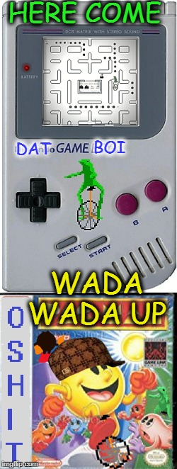 Meme Legends vs Nintendo Legends   | HERE COME WADA WADA UP DAT BOI | image tagged in dat boi,gameboy week,memes,funny,pacman | made w/ Imgflip meme maker