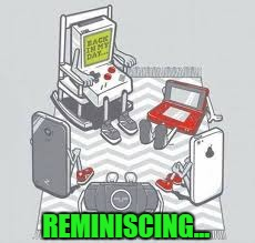 Game Boy Week...A pinheadpokemanz event. | REMINISCING... | image tagged in game boy,memes,reminiscing,funny,game boy week,pinheadpokemanz | made w/ Imgflip meme maker