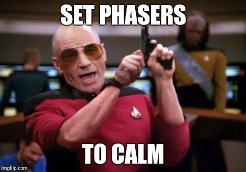 SET PHASERS TO CALM | made w/ Imgflip meme maker