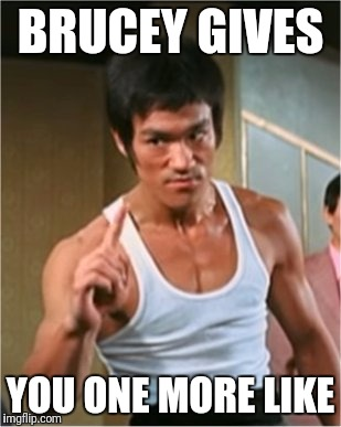 Brucey likes it, he likes it |  BRUCEY GIVES; YOU ONE MORE LIKE | image tagged in bruce lee finger,facebook,facebook likes,facebook problems | made w/ Imgflip meme maker
