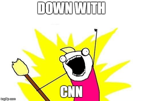 X All The Y Meme | DOWN WITH CNN | image tagged in memes,x all the y | made w/ Imgflip meme maker