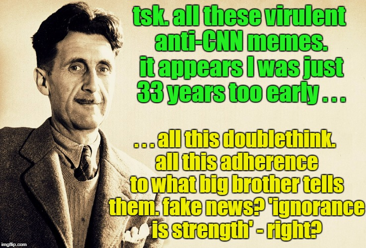 "George Orwell, ""1984"": '""Orthodoxy means not thinking–not needing to think. Orthodoxy is unconsciousness.' 