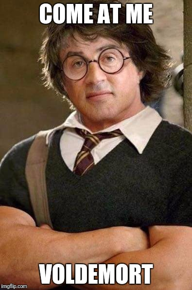 Harry Potter - Over the Top | COME AT ME VOLDEMORT | image tagged in memes,sylvester stallone,harry potter | made w/ Imgflip meme maker