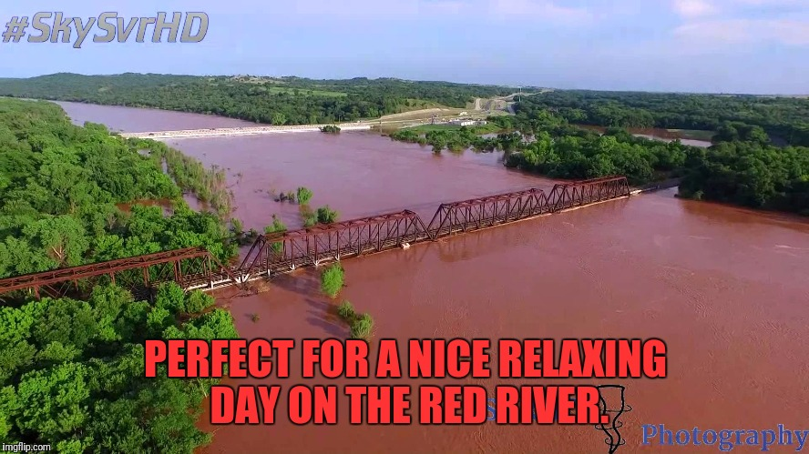 PERFECT FOR A NICE RELAXING DAY ON THE RED RIVER. | made w/ Imgflip meme maker