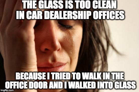 First World Problems Meme Imgflip