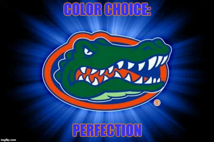 Florida Gators Logo | COLOR CHOICE: PERFECTION | image tagged in florida gators logo | made w/ Imgflip meme maker