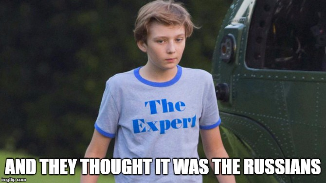 The Expert | AND THEY THOUGHT IT WAS THE RUSSIANS | image tagged in the expert,memes | made w/ Imgflip meme maker