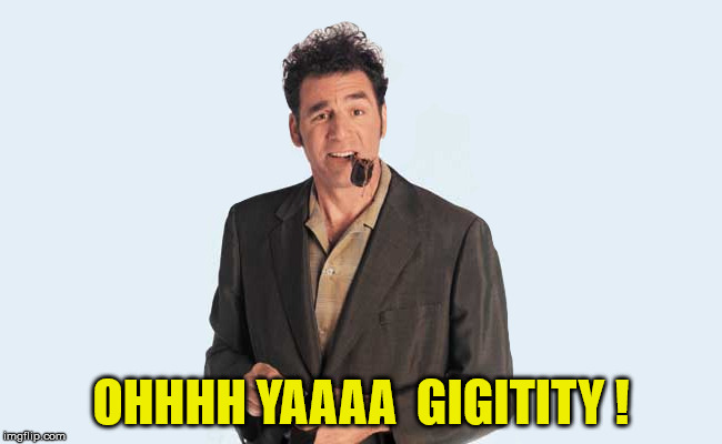 OHHHH YAAAA  GIGITITY ! | made w/ Imgflip meme maker