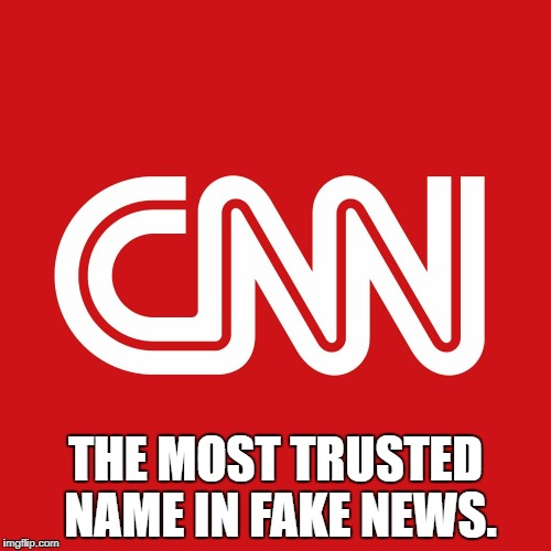 CNN | THE MOST TRUSTED NAME IN FAKE NEWS. | image tagged in cnn | made w/ Imgflip meme maker