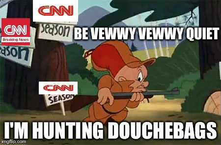It's open season on CNN y'all!!! | BE VEWWY VEWWY QUIET I'M HUNTING DOUCHEBAGS | image tagged in elmer fudd,cnn sucks,cnn,memes | made w/ Imgflip meme maker