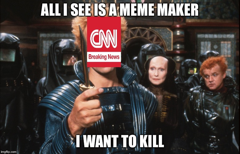 Forget the Ateides, kill the meme maker | ALL I SEE IS A MEME MAKER I WANT TO KILL | image tagged in feyd-rautha,cnn,cnn sucks,memes | made w/ Imgflip meme maker