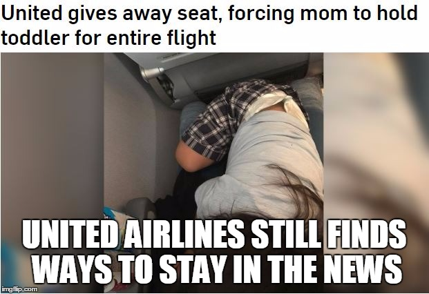 United Airlines still TOPS! | UNITED AIRLINES STILL FINDS WAYS TO STAY IN THE NEWS | image tagged in memes,united airlines | made w/ Imgflip meme maker