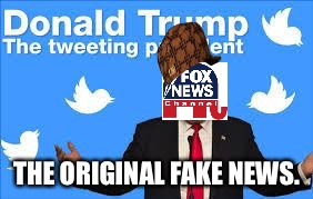 THE ORIGINAL FAKE NEWS. | made w/ Imgflip meme maker
