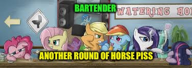 BARTENDER ANOTHER ROUND OF HORSE PISS | made w/ Imgflip meme maker