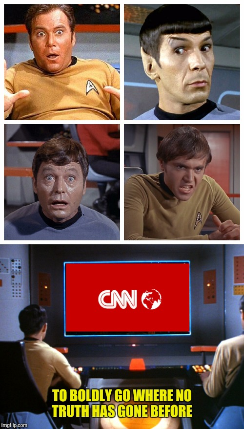 To seek out new lies and new rationalizations  |  TO BOLDLY GO WHERE NO TRUTH HAS GONE BEFORE | image tagged in star trek,cnn,captain kirk,spock,bones,chekov | made w/ Imgflip meme maker