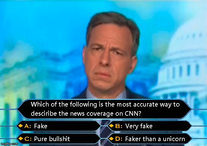 Who Wants to be a CNN Anchor? | . | image tagged in memes,fake news,funny,cnn,who wants to be a millionaire,meme war | made w/ Imgflip meme maker