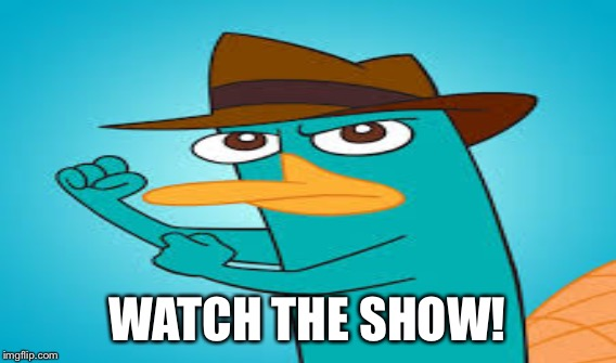 WATCH THE SHOW! | made w/ Imgflip meme maker