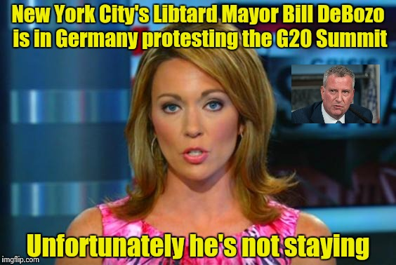 As the City mourns another murdered Police Officer | New York City's Libtard Mayor Bill DeBozo is in Germany protesting the G20 Summit Unfortunately he's not staying | image tagged in libtard,just cause,murders | made w/ Imgflip meme maker