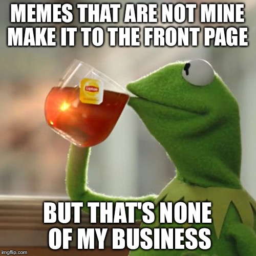 1s5aap but thats none of my business memes imgflip