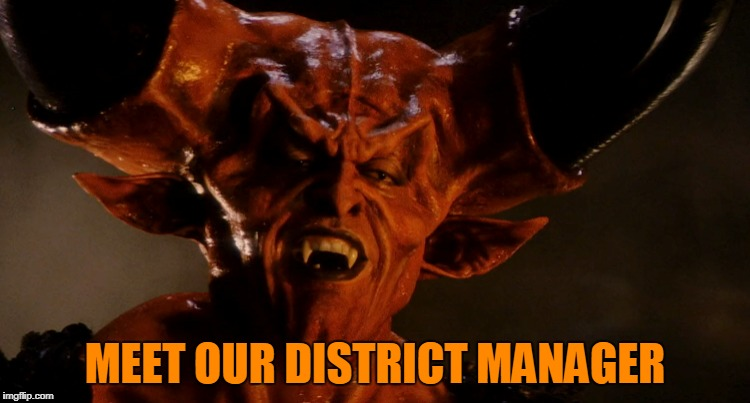 MEET OUR DISTRICT MANAGER | made w/ Imgflip meme maker