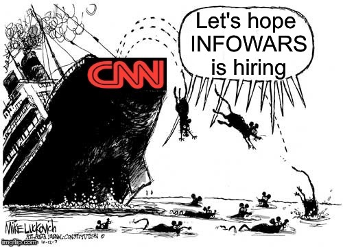 Going..  Going.. | Let's hope INFOWARS is hiring _ | image tagged in cnn fake news | made w/ Imgflip meme maker
