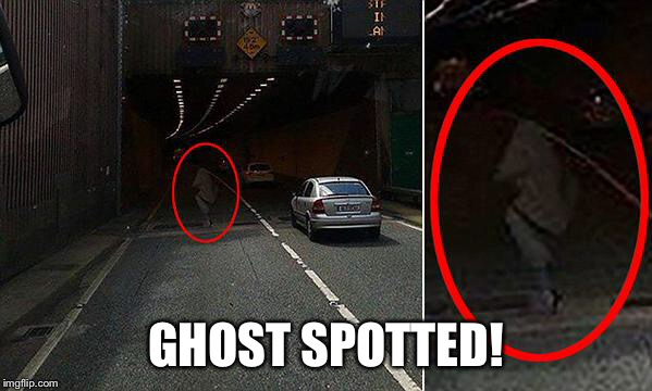 GHOST SPOTTED! | made w/ Imgflip meme maker