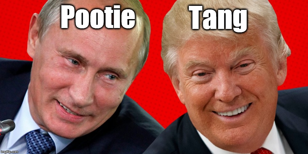 Cole me down on the panny sty! | Pootie Tang | image tagged in putin,trump,pootie tang,memes | made w/ Imgflip meme maker