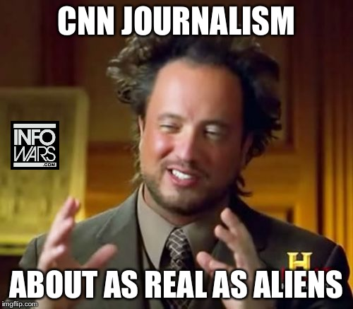 Ancient Aliens Meme | CNN JOURNALISM ABOUT AS REAL AS ALIENS | image tagged in memes,ancient aliens | made w/ Imgflip meme maker