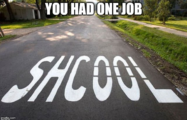 YOU HAD ONE JOB | image tagged in memes | made w/ Imgflip meme maker