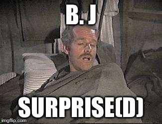 B. J SURPRISE(D) | made w/ Imgflip meme maker